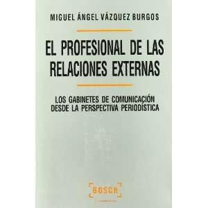 El profesional de las relaciones externas M.Á. Vázquez Burgos