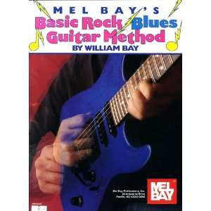 Mel Bays Basic Rock Blues Guitar Method William Bay