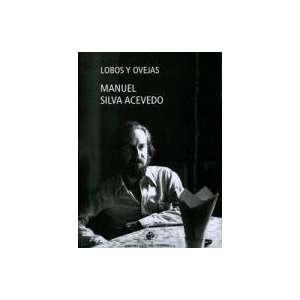 Lobos Y Ovejas (9789563140569): Manuel Silva Acevedo : Books