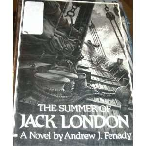 : The Summer of Jack London (9780802740403): Andrew J. Fenady: Books