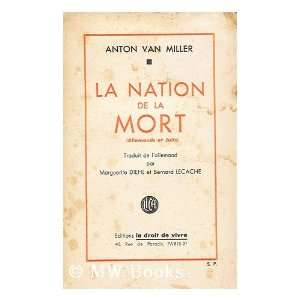 La nation de la mort: Anton Van Miller: Books
