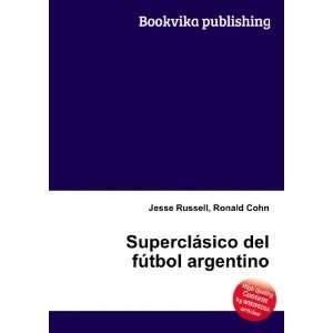 ¡sico del fútbol argentino Ronald Cohn Jesse Russell Books