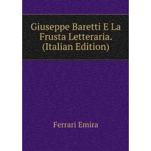 La Frusta Letteraria. (Italian Edition): Ferrari Emira: Books