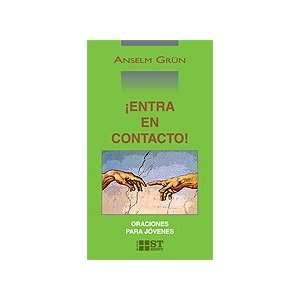 Entra En Contacto! (9788429316940): ANSELM GRUN: Books