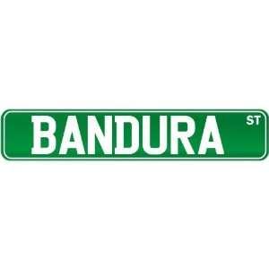 New  Bandura St .  Street Sign Instruments: Home