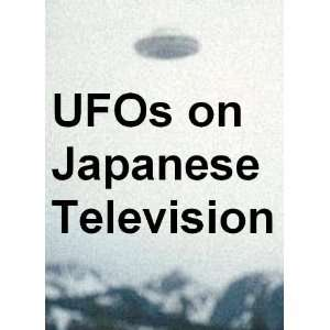 UFOs on Japanese Television Bill Knell Movies & TV