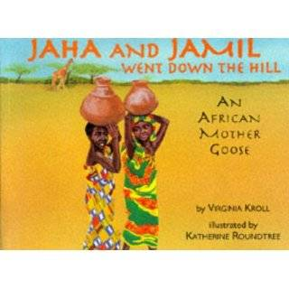 Jaha and Jamil Went Down the Hill An African Mother Goose by
