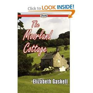 The Moorland Cottage (9781604507232) Elizabeth Gaskell Books