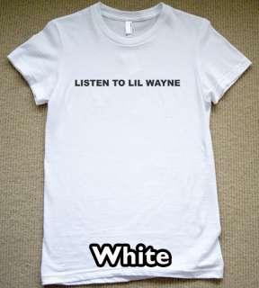 LISTEN TO LIL WAYNE T Shirt WOMENS grammy awards tee
