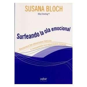 Surfeando La Ola Emocional (9789568601287): Susana Bloch: Books