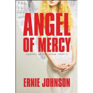 Mercy: Destiny of the Divas   Part II (9781448999767): Ernie Johnson