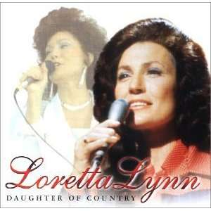 Daughter of country: Loretta Lynn: Music