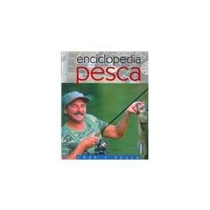 la pesca/ Encyclopedia of Fishing (Caza Y Pesca/ Hunting and Fishing