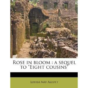 sequel to Eight cousins (9781245536875) Louisa May Alcott Books