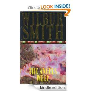 The Angels Weep: Wilbur Smith:  Kindle Store