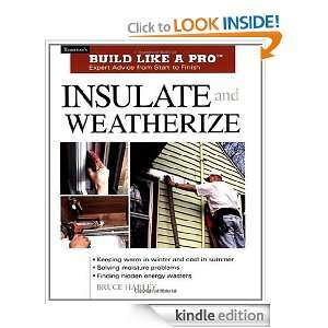 Insulate & Weatherize (Build Like A Pro) Bruce Harley