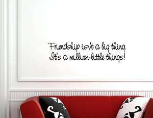 FRIENDSHIP ISNT A BIG THING Vinyl wall quotes lettering
