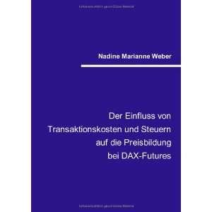 bei DAX Futures (9783833426070): Nadine Marianne Weber: Books