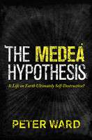 The Medea Hypothesis by Peter Ward :: Reader Store