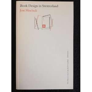 Book design in Switzerland (9783908102120) Jost Hochuli