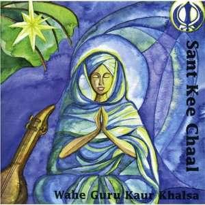 Sant Kee Chaal: Wahe Guru Kaur Khalsa: Music