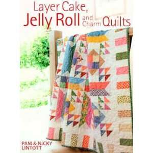 12650 BK Layer Cake, Jelly Roll and Charm Quilts Book by D