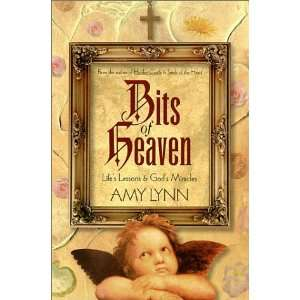 Lifes Lessons & Gods Miracles (9781581690293): Amy Lynn: Books