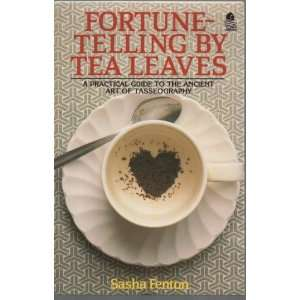 : Fortune Telling by Tea Leaves (9780850306576): Sasha Fenton: Books