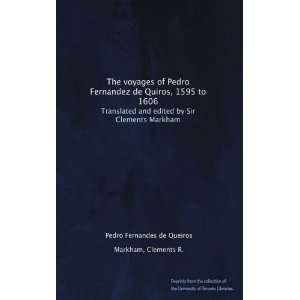 The voyages of Pedro Fernandez de Quiros, 1595 to 1606 Translated and
