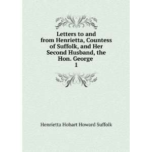 Husband, the Hon. George . 1: Henrietta Hobart Howard Suffolk: Books