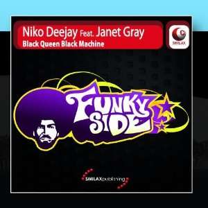 Black Queen Black Machine: Niko Deejay Feat. Janet Gray: Music