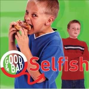 Selfish (Good & Bad) (9781842343975) Janine Amos Books