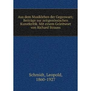 Geleitwort von Richard Strauss Leopold, 1860 1927 Schmidt Books