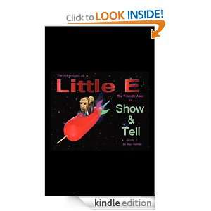 The Adventures of Little E The Friendly Alien: Show & Tell: Paul