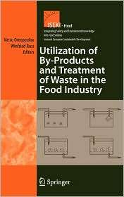 Utilization of By Products and Treatment of Waste in the Food Industry