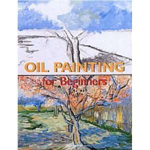 Oil Painting for Beginners (Fine Arts for Beginners