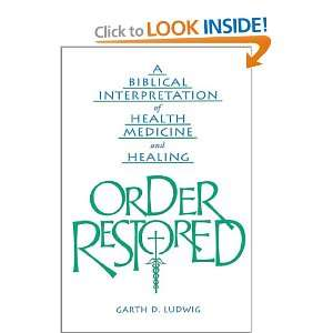 Order Restored: A Biblical Interpretation of Health