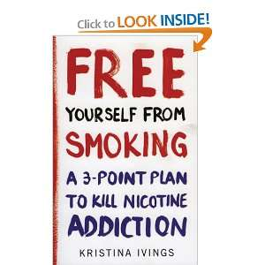 Free Yourself from Smoking: A 3 Point Plan to Kill