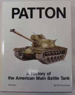 PATTON, HISTORY of the AMERICAN MAIN BATTLE TANK   ARMOR BOOK by R.P