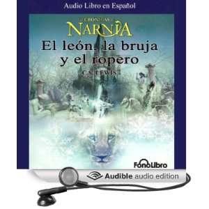 El Leon, La Bruja y El Ropero: Las Cronicas de Narnia (Texto Completo