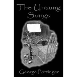 The Unsung Songs A Collection of Ideas, Artwork, Lyrics
