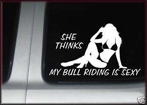 She Thinks Bull Riding Cowboy Rodeo Sexy Sticker