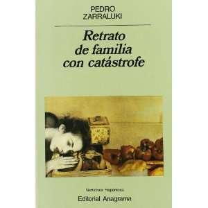 Retrato de Familia Con Catastrofe (Narrativas Hispanicas