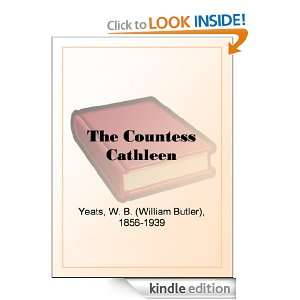 The Countess Cathleen: W. B. (William Butler) Yeats: