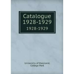 com Catalogue. 1928 1929 College Park University of Maryland Books