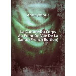 Au Point De Vue De La Santé (French Edition): Anonymous: Books