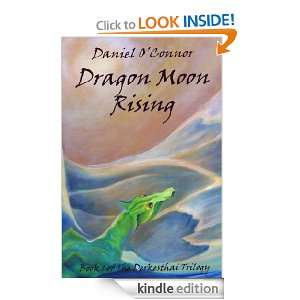 Dragon Moon Rising (The Derkesthai Trilogy) Dan OConnor, Linda Carol