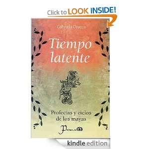 Tiempo latente. Profecias y ciclos de los mayas (Spanish Edition