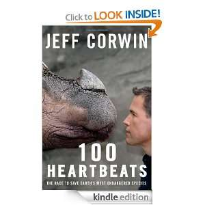 100 Heartbeats: The Race to Save Earths Most Endangered Species: Jeff