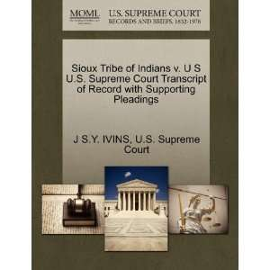 Sioux Tribe of Indians v. U S U.S. Supreme Court